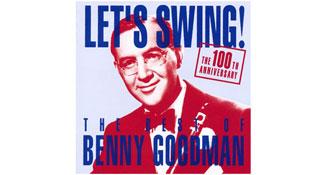 ベニー・グッドマン - 人種の垣根を越え、ジャズを「人類の音楽」にした英雄